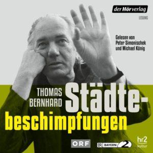 Thomas Bernhard Städtebeschimpfungen
