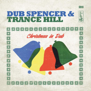 Dub Spencer and Trance Hill Christmas in Dub