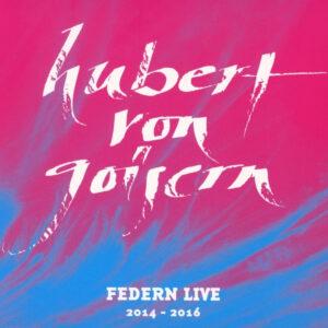 Hubert von Goisern Federn live