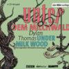 Dylan Thomas Unter dem Milchwald