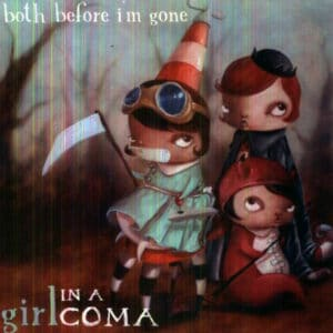 Girl in a Coma Both Before I'm Gone Vinyl